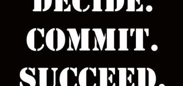 Are you REALLY committed to what you want?