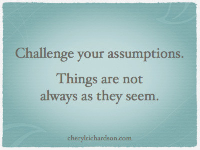 Test your assumptions